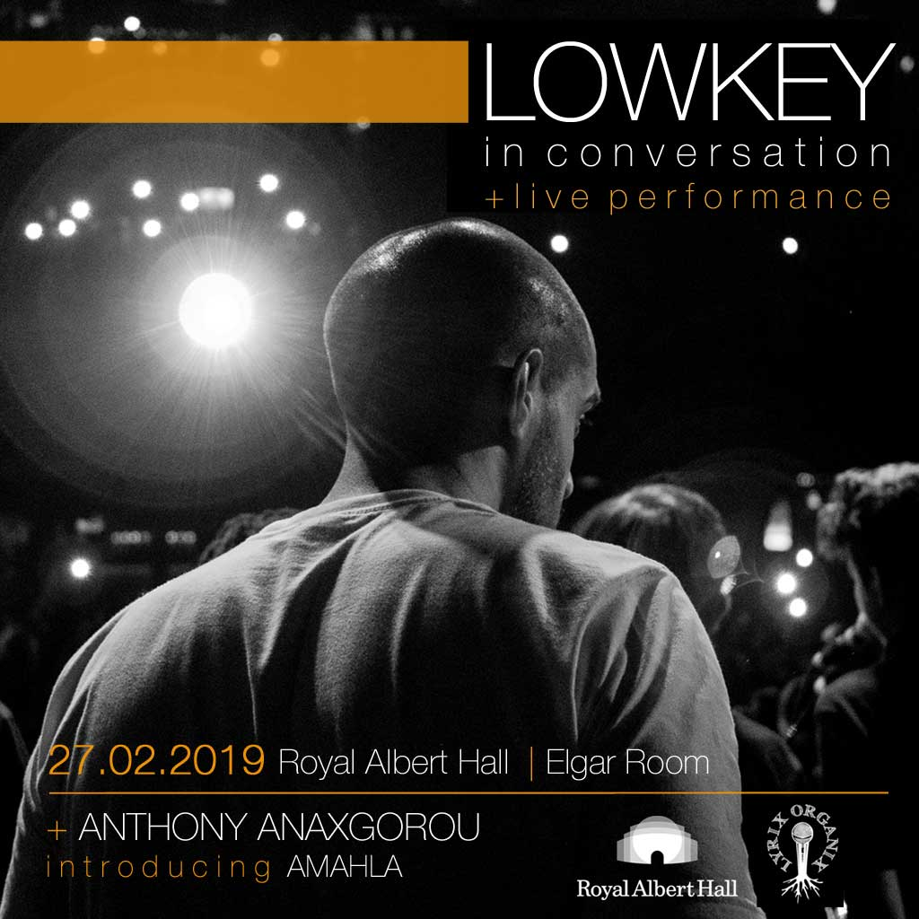 Lowkey---Lyrix-Organix---Royal-Albert-Hall---Feb-2018---FLYER-(B&W-with-white-RAH-logo-V3)